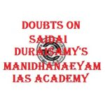 Frequently Asked Questions About Saidai Duraisamy's Manidhanaeyam IAS Coaching Centre