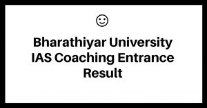 Bharathiyar University IAS Entrance Result